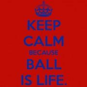keepcalm-ball-is-life