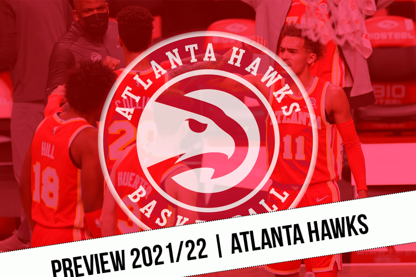 Preview 2021/22    Hawks situation to persevere their ascent    NBA